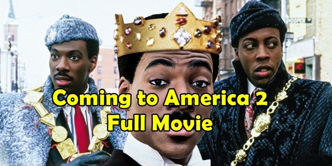 Download Coming to America 2 Full Movie